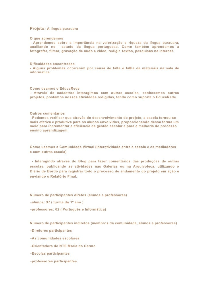 Projeto: A língua parauara  O que aprendemos - Aprendemos sobre a importância na valorização e riqueza da língua parauara,...