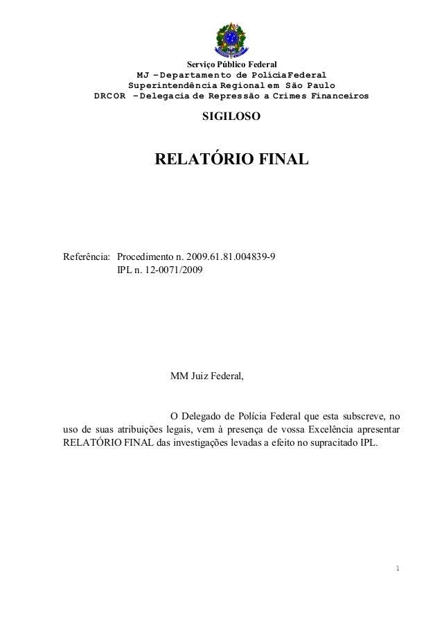 Serviço Público Federal MJ – Departamento de PolíciaFederal Superintendência Regional em São Paulo DRCO R – Delegacia de R...