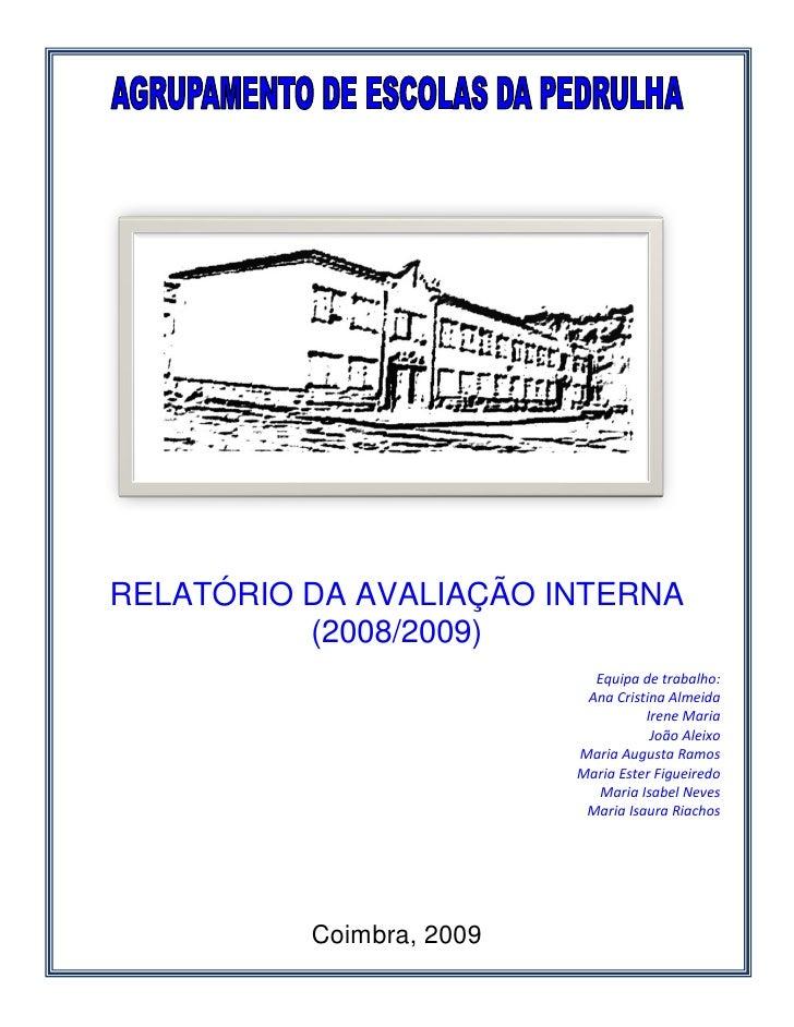 RELATÓRIO DA AVALIAÇÃO INTERNA          (2008/2009)                            Equipa de trabalho:                        ...
