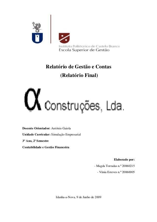 Relatório de Gestão e Contas                          (Relatório Final)Docente Orientador: António GaiolaUnidade Curricula...