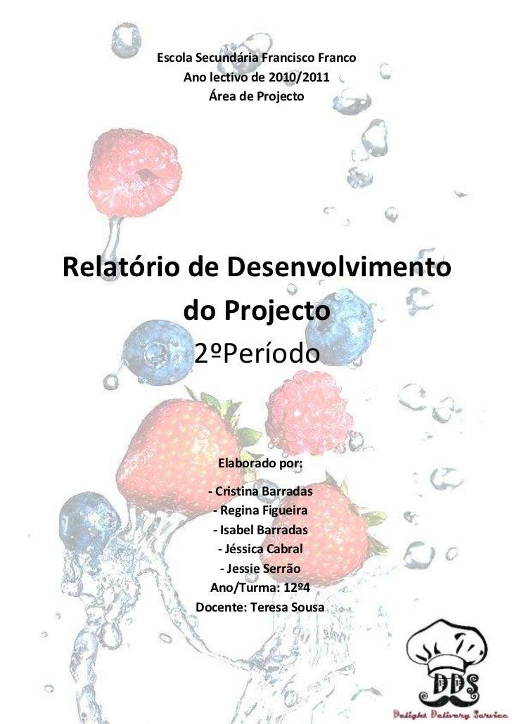 Escola Secundária Francisco FrancoAno lectivo de 2010/2011Área de Projecto47110658183880Elaborado por:- Cristina Barradas-...