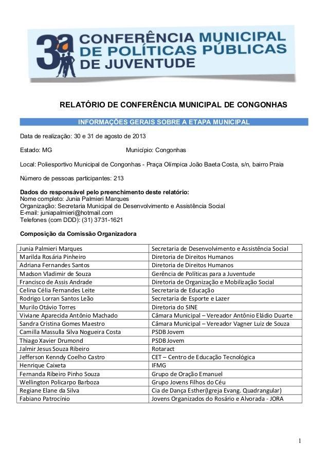 RELATÓRIO DE CONFERÊNCIA MUNICIPAL DE CONGONHAS INFORMAÇÕES GERAIS SOBRE A ETAPA MUNICIPAL Data de realização: 30 e 31 de ...