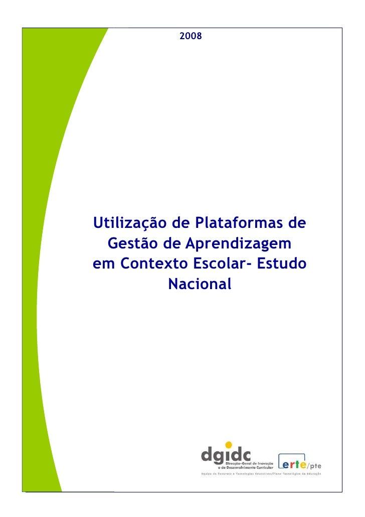 2008              2008       Utilização de Plataformas de         Gestão de Aprendizagem       em Contexto Escolar- Estudo...