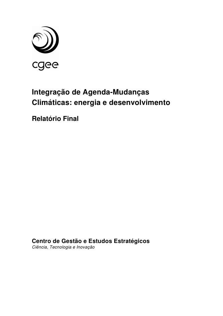 Integração de Agenda-Mudanças Climáticas: energia e desenvolvimento  Relatório Final     Centro de Gestão e Estudos Estrat...