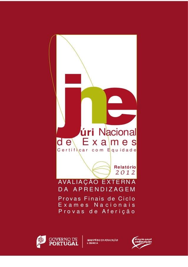 Júri Nacional de Exames - Exames Nacionais e Provas de Aferição 2011  úri Nacional de Exames Certificar  co m Equ idad e  ...