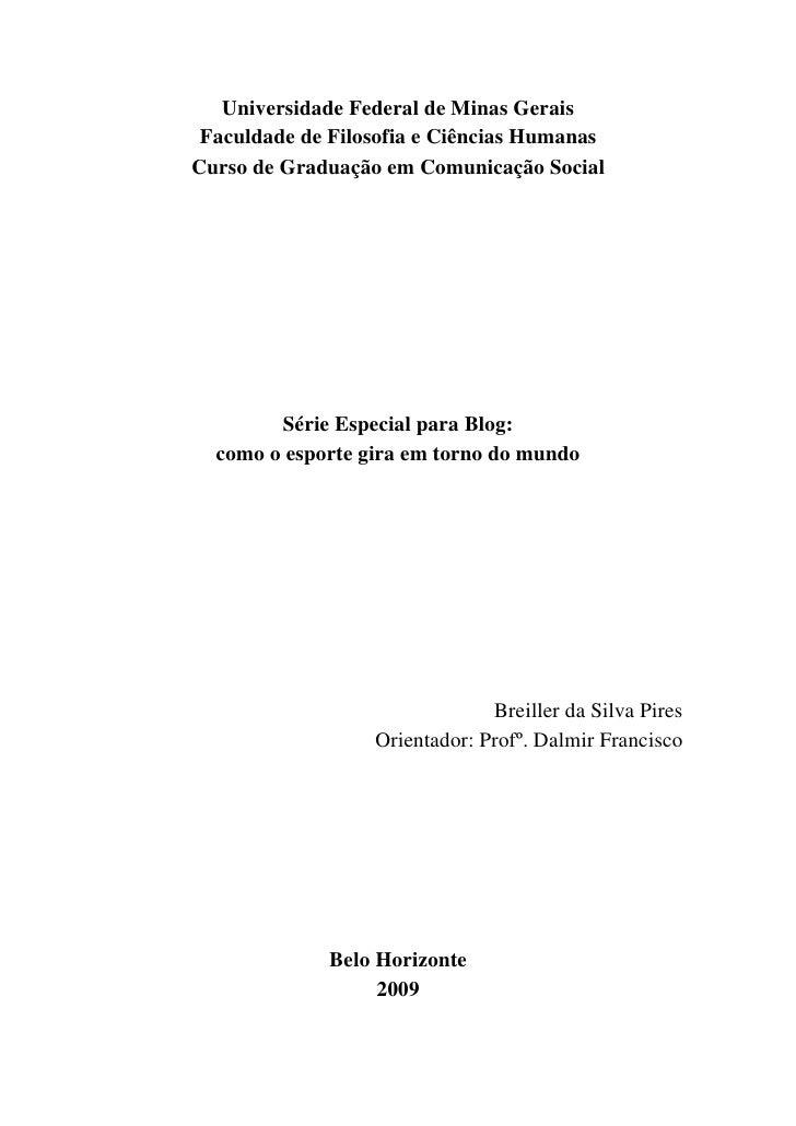 Universidade Federal de Minas Gerais Faculdade de Filosofia e Ciências HumanasCurso de Graduação em Comunicação Social    ...