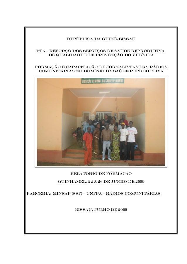 REPÚBLICA DA GUINÉ-BISSAU PTA – REFORÇO DOS SERVIÇOS DE SAÚDE REPRODUTIVA DE QUALIDADE E DE PREVENÇÃO DO VIH/SIDA FORMAÇÃO...