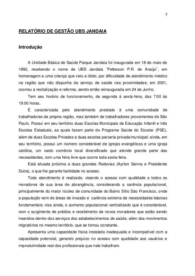 3 RELATÓRIO DE GESTÃO UBS JANDAIA Introdução A Unidade Básica de Saúde Parque Jandaia foi inaugurada em 18 de maio de 1992...