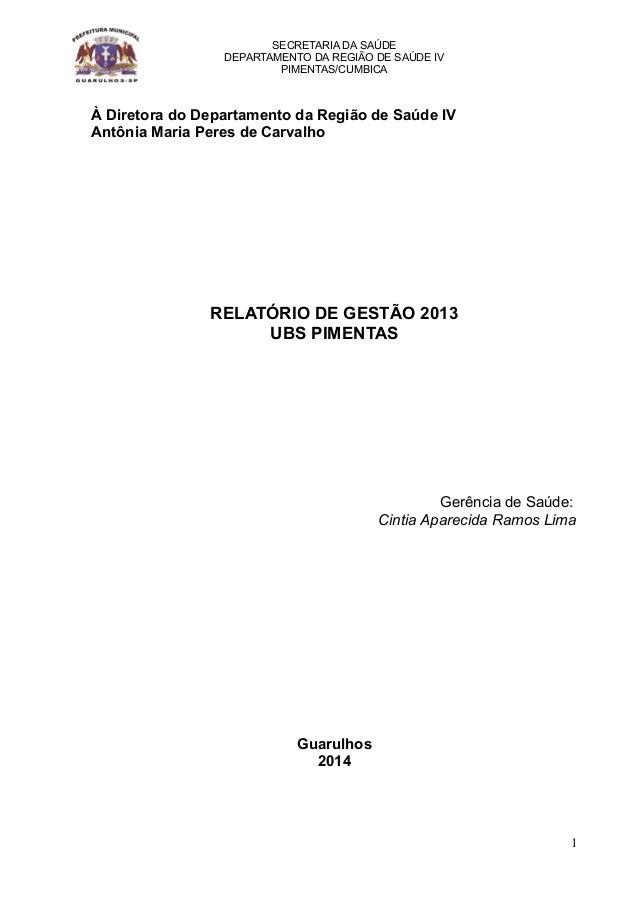 SECRETARIA DA SAÚDE DEPARTAMENTO DA REGIÃO DE SAÚDE IV PIMENTAS/CUMBICA À Diretora do Departamento da Região de Saúde IV A...