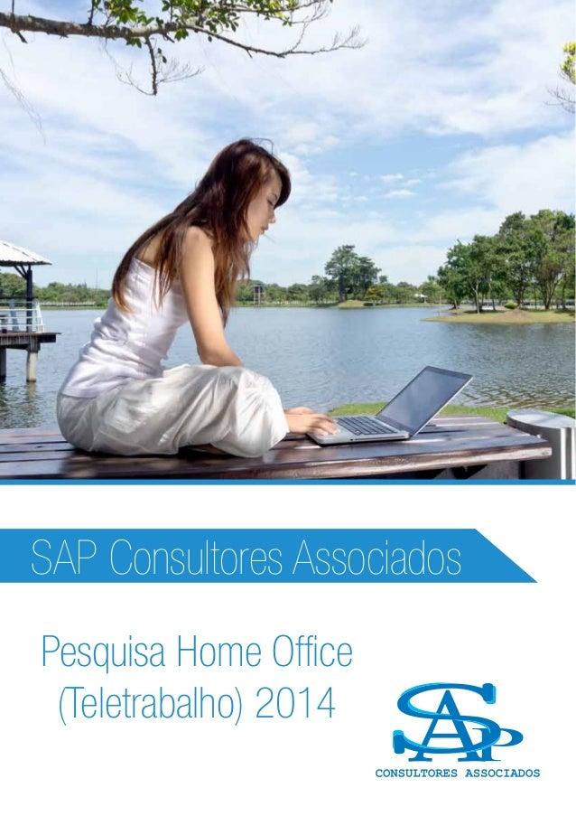 Pesquisa Home Office (Teletrabalho) 2014 SAP Consultores Associados