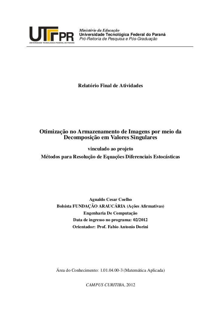 Ministério da Educação                 Universidade Tecnológica Federal do Paraná                 Pró-Reitoria de Pesquisa...