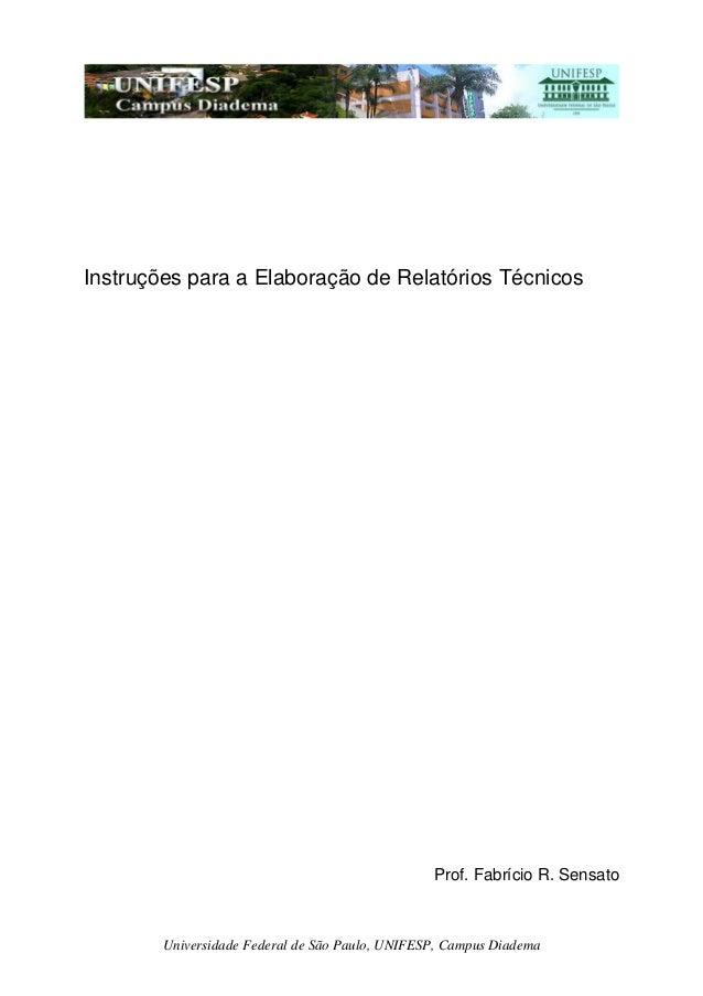 Universidade Federal de São Paulo, UNIFESP, Campus Diadema Instruções para a Elaboração de Relatórios Técnicos Prof. Fabrí...