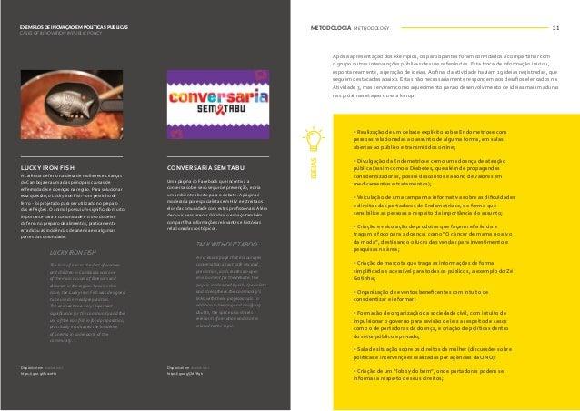METODOLOGIA METHODOLOGY METODOLOGIA METHODOLOGY32 33 • Simplificação e divulgação do protocolo de tratamento da Endometrio...