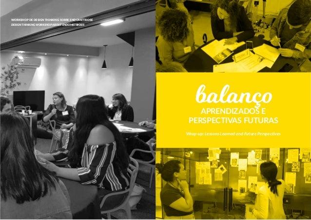 BALANÇO WRAP-UP BALANÇO WRAP-UP68 69 A realização deste workshop foi um desafio em várias esferas: • a demonstração do uso...