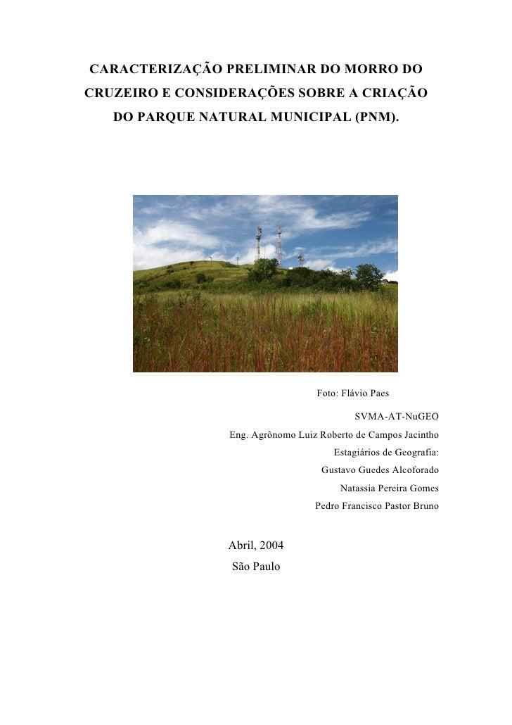 CARACTERIZAÇÃO PRELIMINAR DO MORRO DOCRUZEIRO E CONSIDERAÇÕES SOBRE A CRIAÇÃO   DO PARQUE NATURAL MUNICIPAL (PNM).        ...