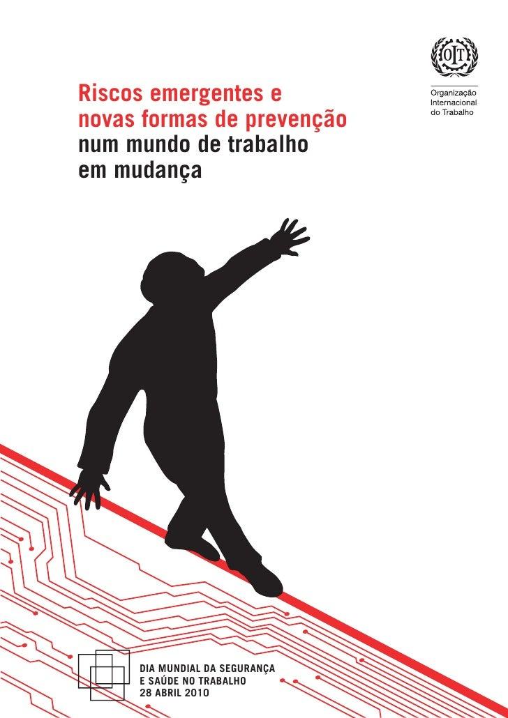 Riscos emergentes e novas formas de prevenção num mundo de trabalho em mudança          DIA MUNDIAL DA SEGURANÇA      E SA...