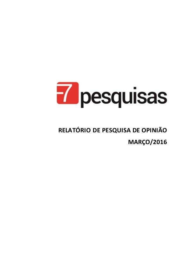 RELATÓRIO DE PESQUISA DE OPINIÃO MARÇO/2016