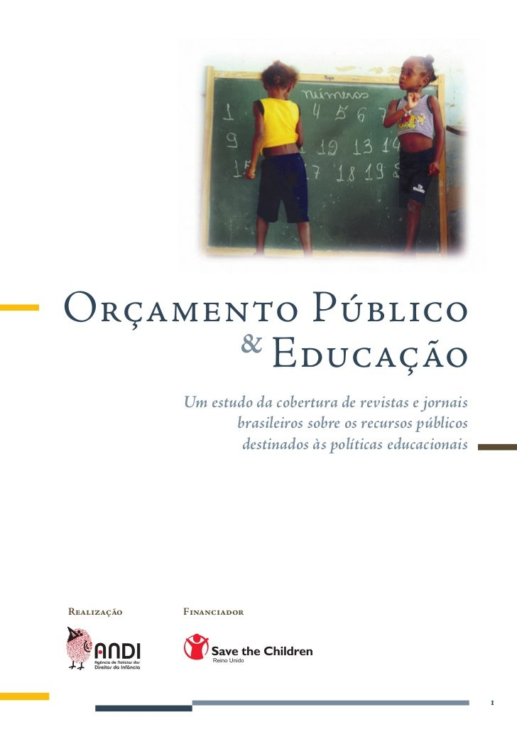 Orçamento Público        & Educação              Um estudo da cobertura de revistas e jornais                     brasilei...