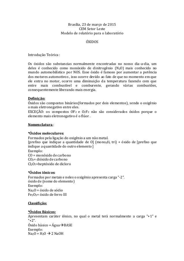 Brasília, 23 de março de 2015 CEM Setor Leste Modelo de relatório para o laboratório ÓXIDOS Introdução Teórica : Os óxidos...