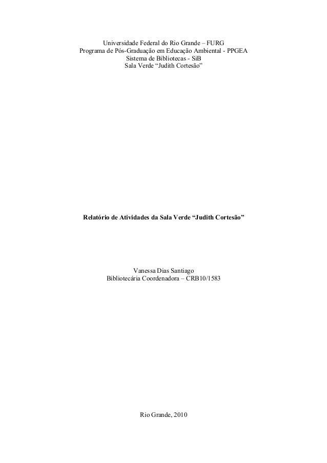 Universidade Federal do Rio Grande – FURGPrograma de Pós-Graduação em Educação Ambiental - PPGEASistema de Bibliotecas - S...