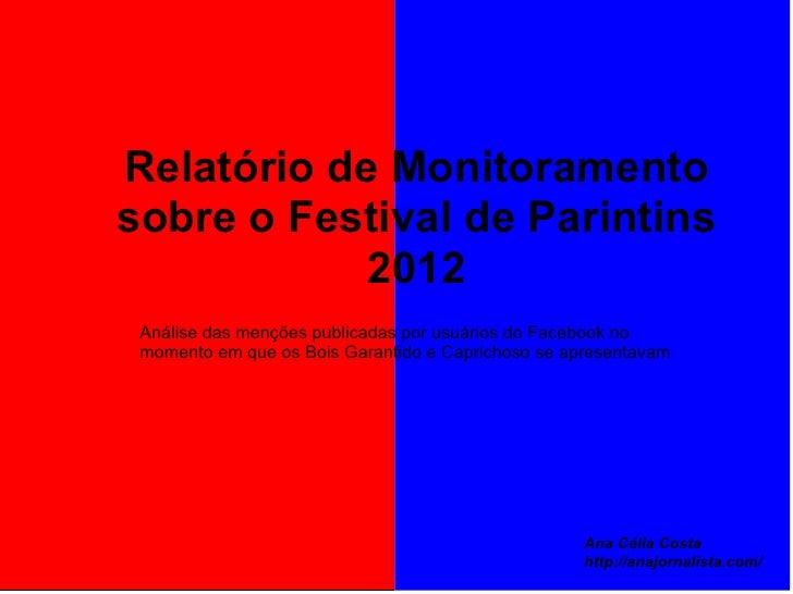 Relatório de Monitoramentosobre o Festival de Parintins            2012 Análise das menções publicadas por usuários do Fac...