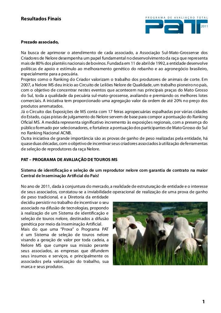 Resultados FinaisPrezado associado,Na busca de aprimorar o atendimento de cada associado, a Associação Sul-Mato-Grossense ...