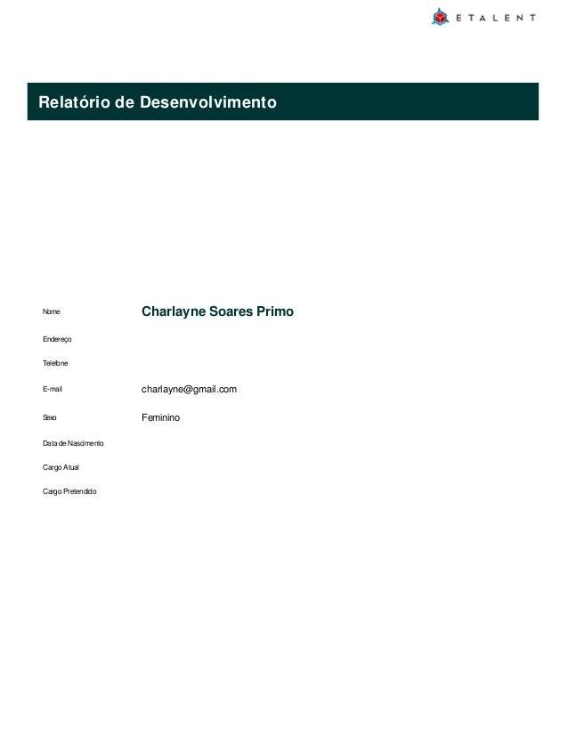 Relatório de Desenvolvimento Nome Charlayne Soares Primo Endereço Telefone E-mail charlayne@gmail.com Sexo Feminino Data d...