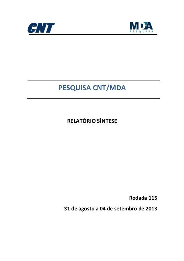 PESQUISA CNT/MDA RELATÓRIO SÍNTESE Rodada 115 31 de agosto a 04 de setembro de 2013