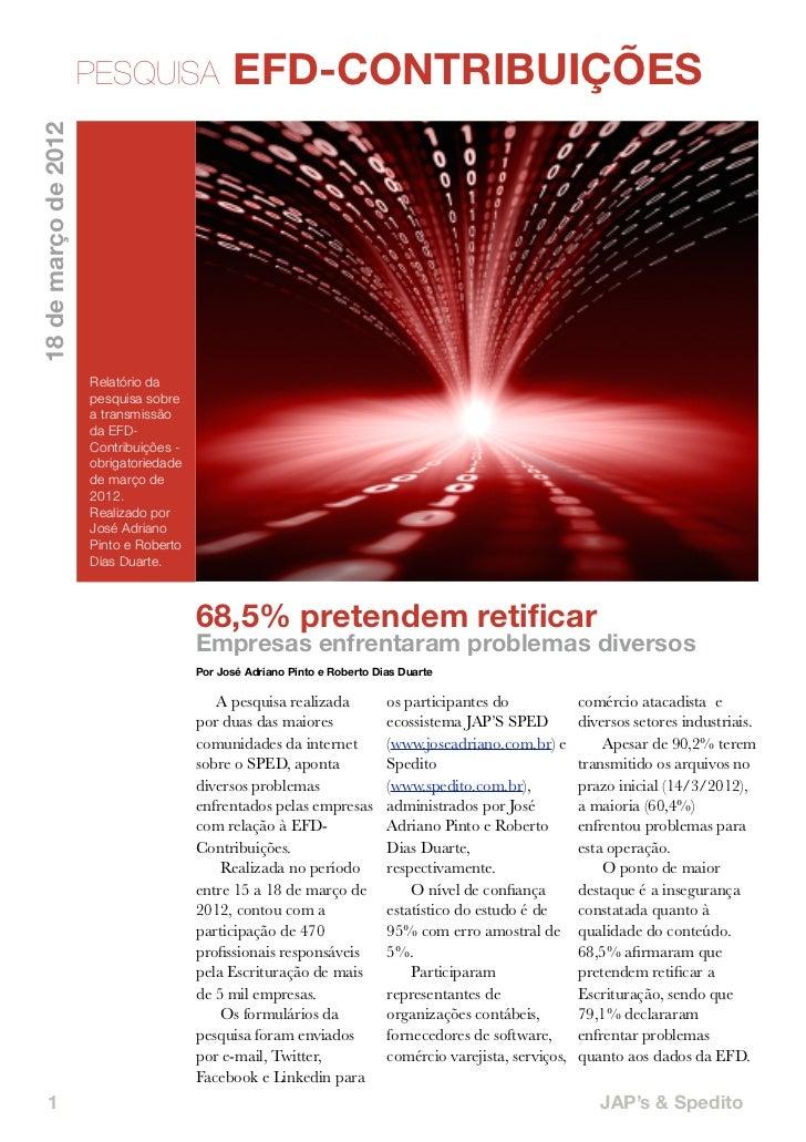 PESQUISA                EFD-CONTRIBUIÇÕES18 de março de 2012                      Relatório da                      pesqui...