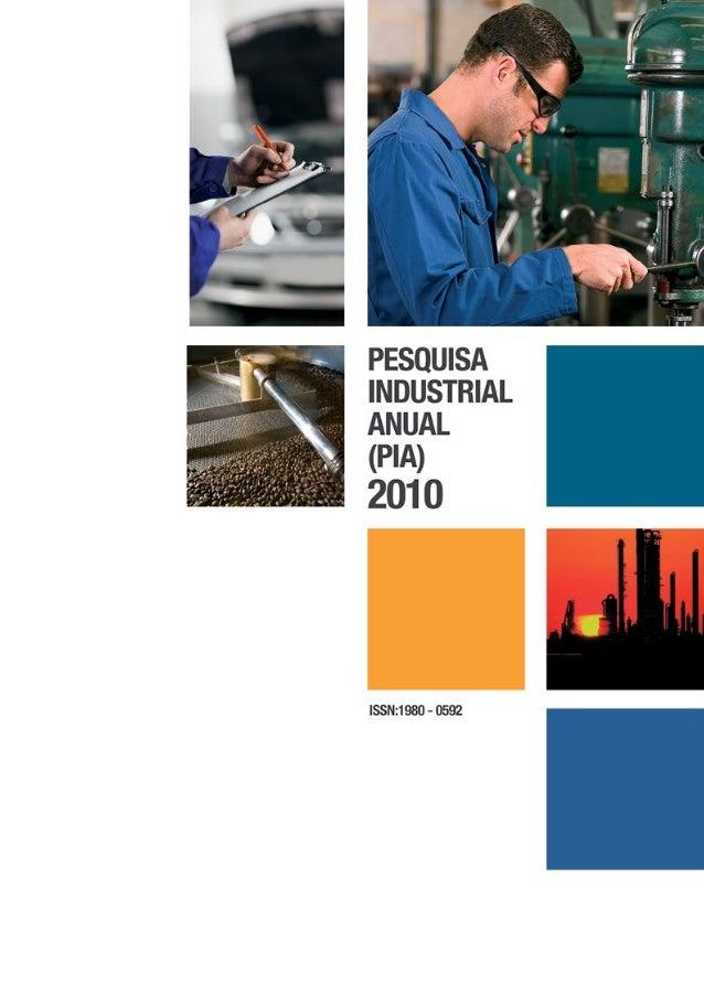 Pesquisa Industrial Anual (PIA) - 2010             (Sinopse)