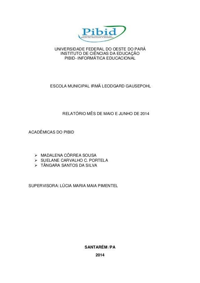 UNIVERSIDADE FEDERAL DO OESTE DO PARÁ INSTITUTO DE CIÊNCIAS DA EDUCAÇÃO PIBID- INFORMÁTICA EDUCACIONAL ESCOLA MUNICIPAL IR...
