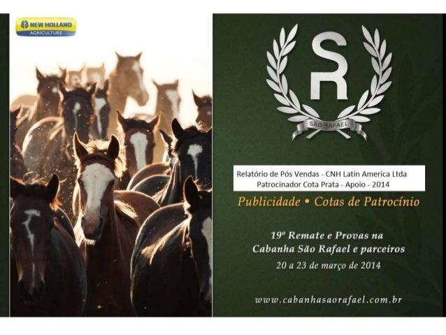 """19 Edição do Remate e Provas da Cabanha São Rafael – 2014 O Tema do evento deste ano foi """"A Revolução"""" Pela primeira vez, ..."""