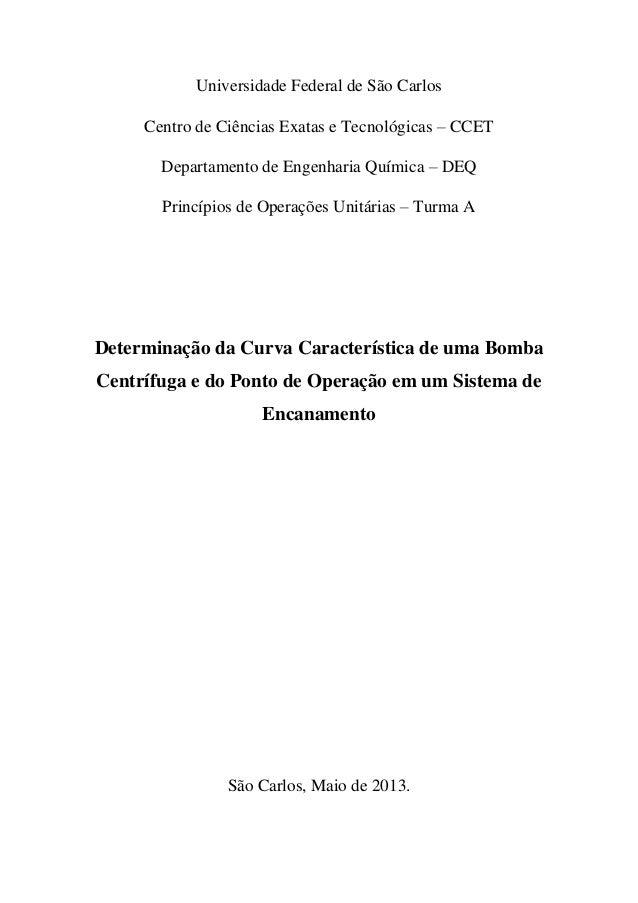 Universidade Federal de São Carlos Centro de Ciências Exatas e Tecnológicas – CCET Departamento de Engenharia Química – DE...