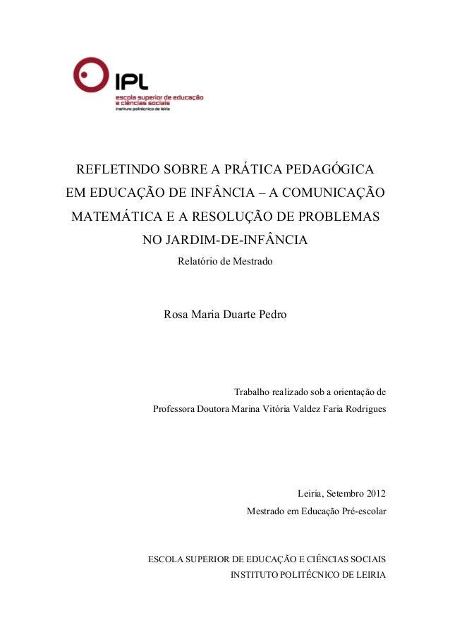 REFLETINDO SOBRE A PRÁTICA PEDAGÓGICA  EM EDUCAÇÃO DE INFÂNCIA – A COMUNICAÇÃO  MATEMÁTICA E A RESOLUÇÃO DE PROBLEMAS  NO ...
