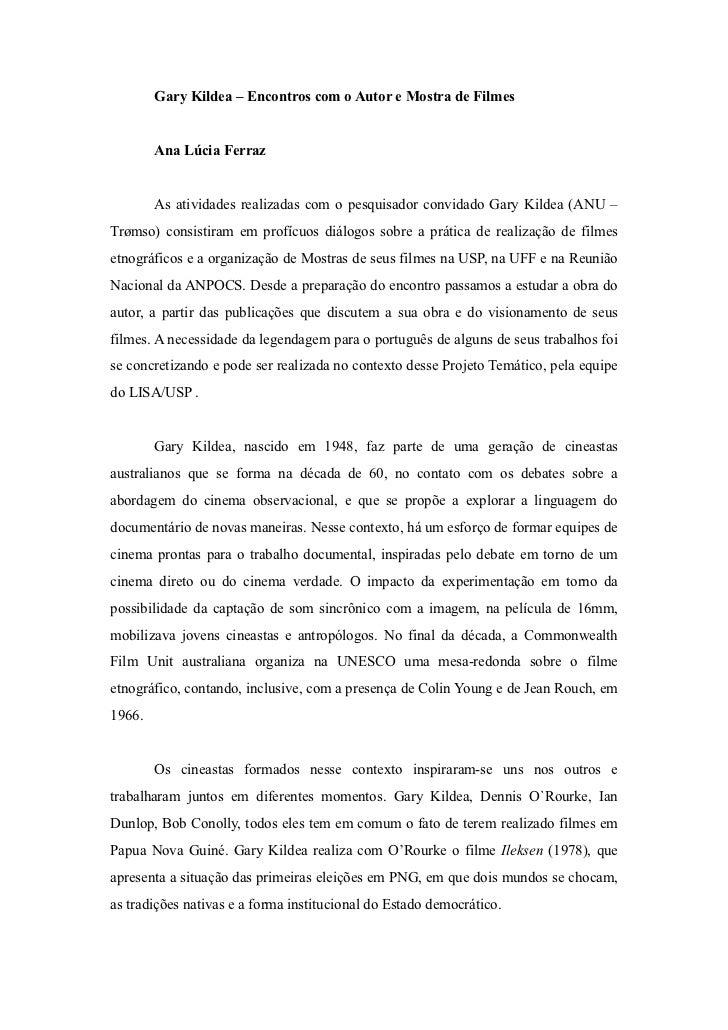 Gary Kildea – Encontros com o Autor e Mostra de Filmes        Ana Lúcia Ferraz        As atividades realizadas com o pesqu...