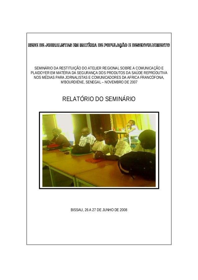 SEMINÁRIO DA RESTITUIÇÃO DO ATELIER REGIONAL SOBRE A COMUNICAÇÃO E PLAIDOYER EM MATÉRIA DA SEGURANÇA DOS PRODUTOS DA SAÚDE...