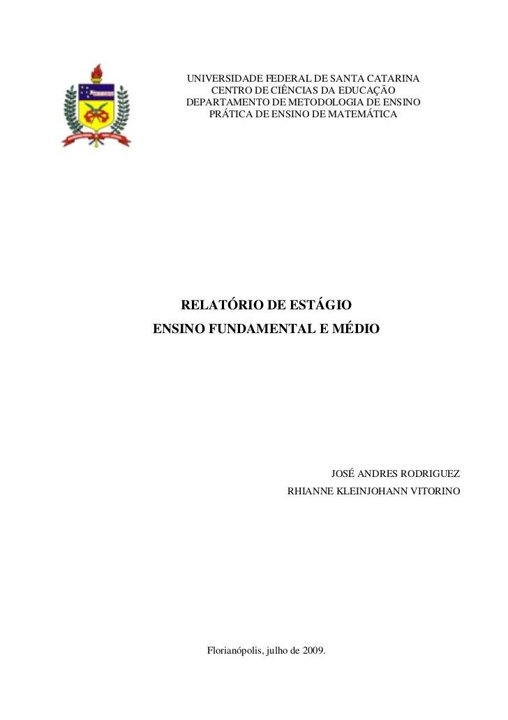 UNIVERSIDADE FEDERAL DE SANTA CATARINA       CENTRO DE CIÊNCIAS DA EDUCAÇÃO   DEPARTAMENTO DE METODOLOGIA DE ENSINO       ...