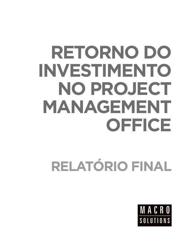 RETORNO DO INVESTIMENTO NO PROJECT MANAGEMENT OFFICE RELATÓRIO FINAL