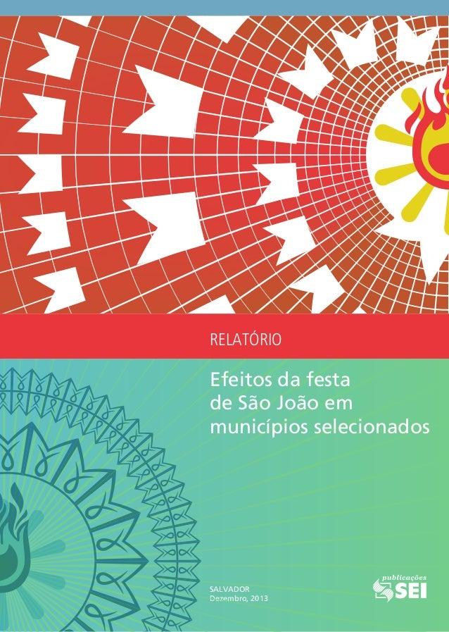 RELATÓRIO SALVADOR Dezembro, 2013 Efeitos da festa de São João em municípios selecionados