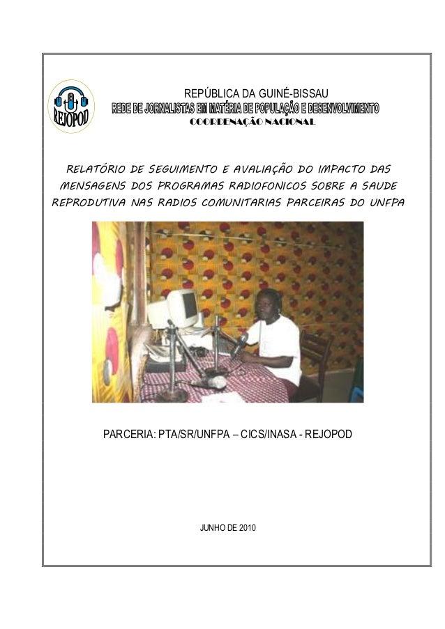 REPÚBLICA DA GUINÉ-BISSAU COORDENAÇÃO NACIONAL  RELATÓRIO DE SEGUIMENTO E AVALIAÇÃO DO IMPACTO DAS MENSAGENS DOS PROGRAMAS...
