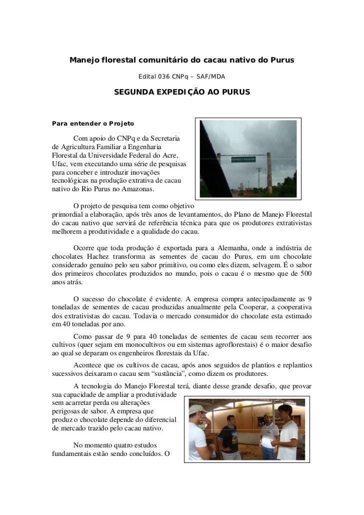 Manejo florestal comunitário do cacau nativo do Purus                            Edital 036 CNPq – SAF/MDA                ...
