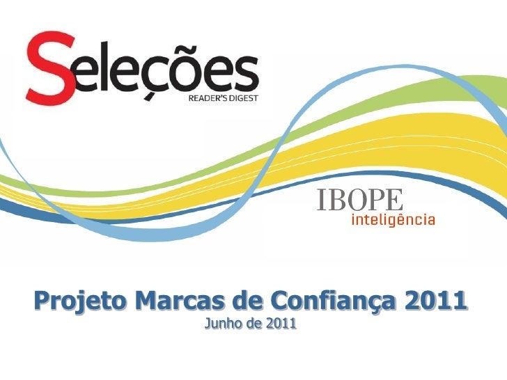 Projeto Marcas de Confiança 2011            Junho de 2011