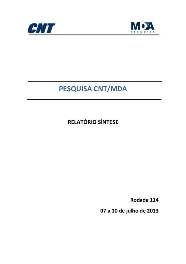 PESQUISACNT/MDA    RELATÓRIOSÍNTESE           Rodada114 07a10dejulhode2013