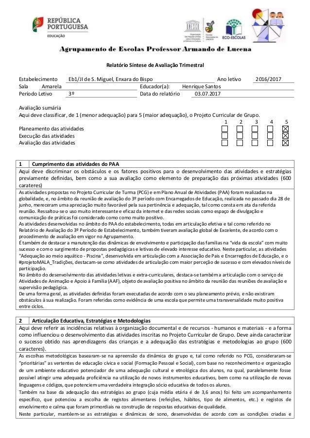 Relatório Síntese de Avaliação Trimestral Estabelecimento Eb1/JI de S. Miguel, Enxara do Bispo Ano letivo 2016/2017 Sala A...