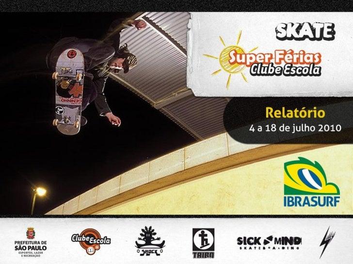 PROJETO SUPER FÉRIASA Secretaria de Esportes, Lazer e Recreação da Prefeitura de São Paulo realizou em 2010o Projeto Super...
