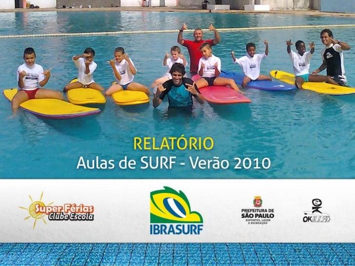 PROJETO SUPER FÉRIASA Secretaria de Esportes, Lazer e Recreação da Prefeiturade São Paulo realizou em 2010 o Projeto Super...