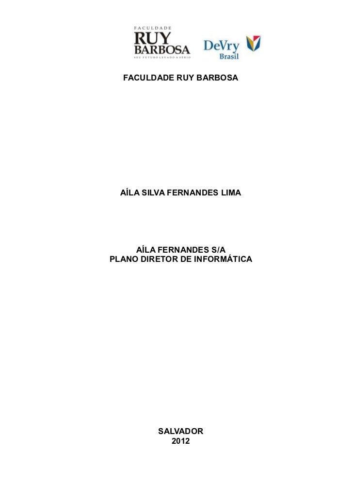 FACULDADE RUY BARBOSA  AÍLA SILVA FERNANDES LIMA     AÍLA FERNANDES S/APLANO DIRETOR DE INFORMÁTICA         SALVADOR      ...