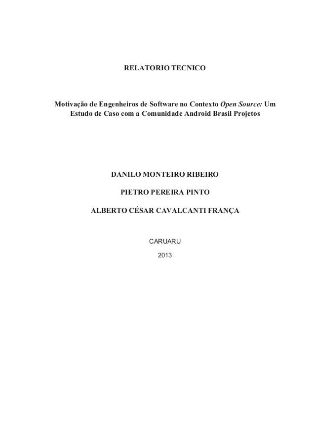 RELATORIO TECNICOMotivação de Engenheiros de Software no Contexto Open Source: Um    Estudo de Caso com a Comunidade Andro...
