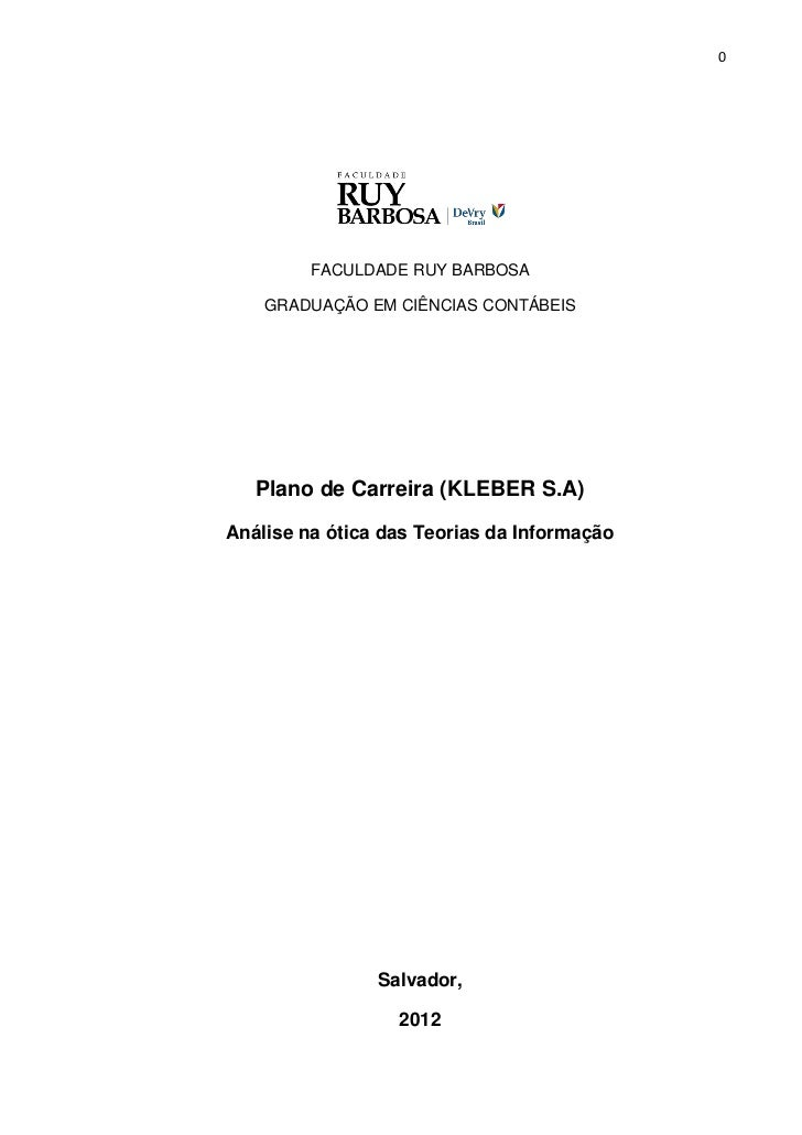0         FACULDADE RUY BARBOSA    GRADUAÇÃO EM CIÊNCIAS CONTÁBEIS   Plano de Carreira (KLEBER S.A)Análise na ótica das Te...
