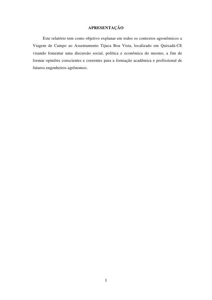 APRESENTAÇÃO     Este relatório tem como objetivo explanar em todos os contextos agronômicos aViagem de Campo ao Assentame...